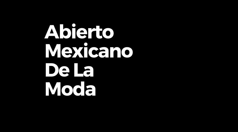 Abierto Mexicano de la Moda 2020